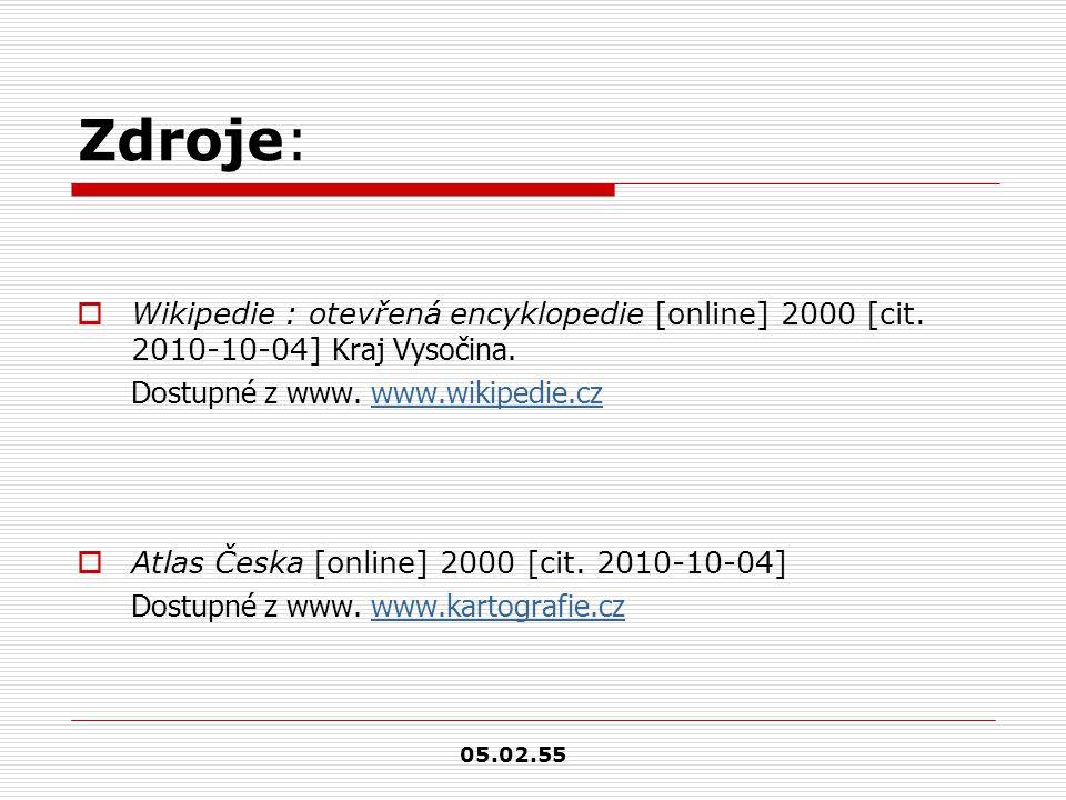Zdroje: Wikipedie : otevřená encyklopedie [online] 2000 [cit. 2010-10-04] Kraj Vysočina. Dostupné z www. www.wikipedie.cz.